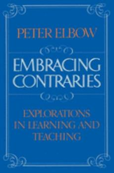 Embracing Contraries: Explorations in Learning and Teaching 0195046617 Book Cover