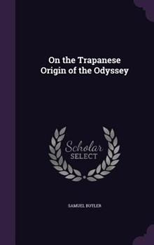 On the Trapanese Origin of the Odyssey 1341496236 Book Cover