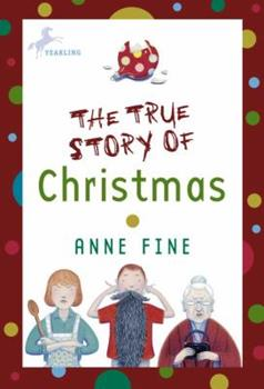 The True Story of Christmas 0385901569 Book Cover