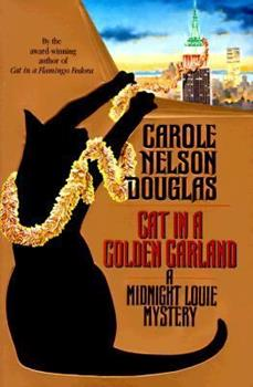 Cat in a Golden Garland - Book #8 of the Midnight Louie