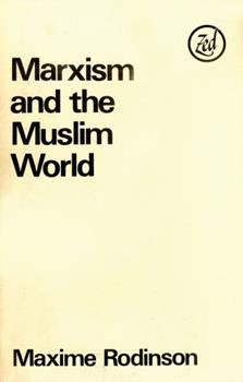 0905762495 - Rodinson, Maxime (Jean Matthews, tr.): Marxism and the Muslim world. - Livre