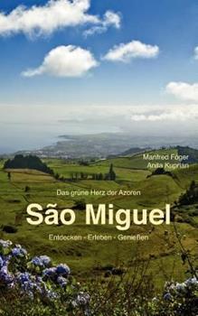 Paperback S?o Miguel: Entdecken - Erleben - Genie?en Book