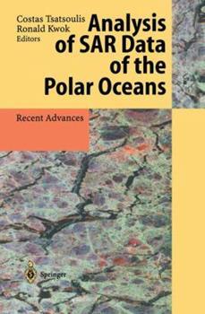 Paperback Analysis of Sar Data of the Polar Oceans: Recent Advances Book