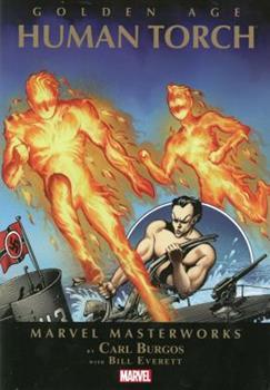 Marvel Masterworks: Golden Age Human Torch, Vol. 1 - Book #51 of the Marvel Masterworks