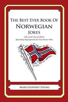 Paperback The Best Ever Book of Norwegian Jokes: Lots and Lots of Jokes Specially Repurposed for You-Know-Who Book