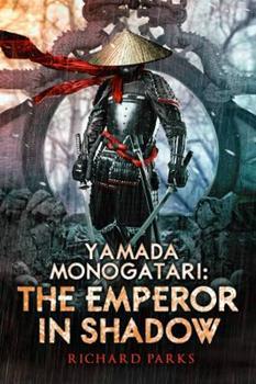 Paperback Yamada Monogatari: The Emperor in Shadow Book