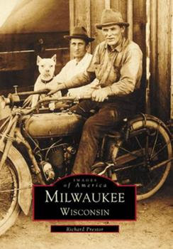 Milwaukee, Wisconsin (Images of America) - Book  of the Images of America: Milwaukee, Wisconsin