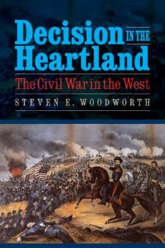 Decision in the Heartland: The Civil War in the West (Reflections on the Civil War Era) 0803236263 Book Cover