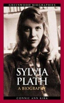 Sylvia Plath: A Biography - Book  of the Greenwood Biographies