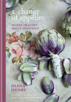 A Change of Appetite: Where delicious meets healthy 1845338928 Book Cover