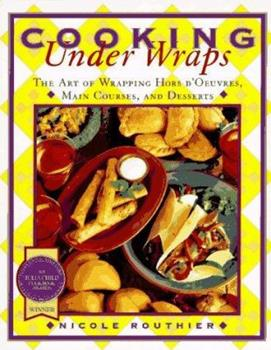 Cooking under Wraps: The Art Of Wrapping Hors D'oeuvres,... 0688146104 Book Cover