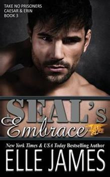 SEAL's Embrace - Book #3 of the Take No Prisoners