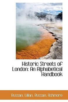 Paperback Historic Streets of London : An Alphabetical Handbook Book