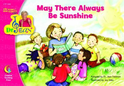 May There Always Be Sunshine (Sing Along/Read Along W/Dr. Jean) 1591984483 Book Cover
