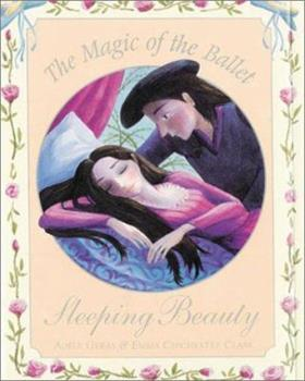The Magic of the Ballet: Sleeping Beauty 1862332460 Book Cover