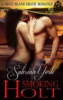 Smoking Holt: A Tryst Island Erotic Romance - Book #3 of the Tryst Island
