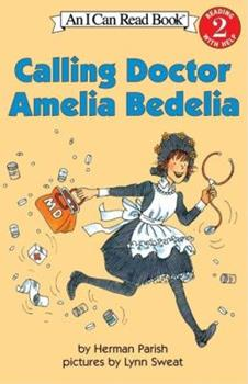 Calling Doctor Amelia Bedelia (I Can Read Book 2) - Book  of the I Can Read ~ Level 2