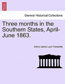 Paperback Three Months in the Southern States, April-June 1863 Book