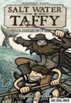 Salt Water Taffy, vol. 5: Caldera's Revenge! Part 2 - Book #5 of the Salt Water Taffy