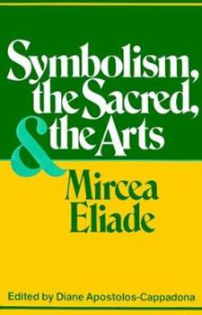 Symbolism, the Sacred and the Arts 0826406181 Book Cover