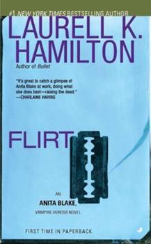 Flirt - Book #18 of the Anita Blake, Vampire Hunter