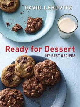 Ready for Dessert: My Best Recipes 1607743655 Book Cover