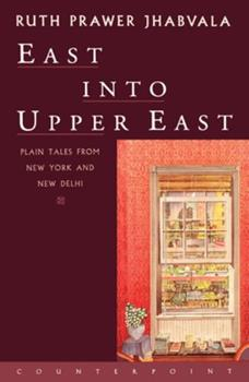 East Into Upper East: Plain Tales from New York and New Delhi 1887178503 Book Cover