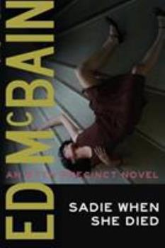 Sadie When She Died - Book #26 of the 87th Precinct