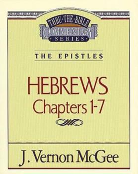 Hebrews  I - Book #51 of the Thru the Bible