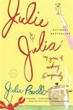Julie & Julia: 365 Days, 524 Recipes, 1 Tiny Apartment Kitchen 031610969X Book Cover