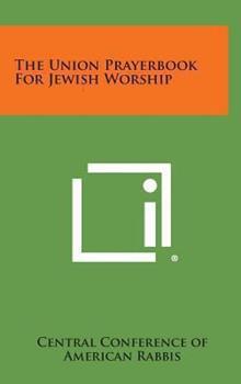 Hardcover The Union Prayerbook for Jewish Worship Book
