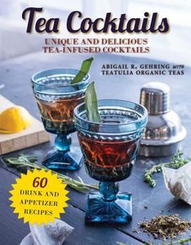 Paperback Tea Cocktails: Unique and Delicious Tea-Infused Cocktails Book