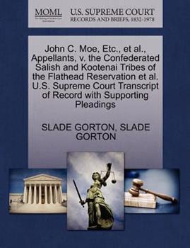 Paperback John C. Moe, etc. , et Al. , Appellants, V. the Confederated Salish and Kootenai Tribes of the Flathead Reservation et Al. U. S. Supreme Court Transcript Book