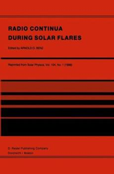 Paperback Radio Continua During Solar Flares: Selected Contributions to the Workshop Held at Duino Italy, May, 1985 Book