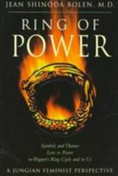Ring of Power: Symbols and Themes Love Vs. Power in Wagner's Ring Circle and in Us : A Jungian-Feminist Perspective (Jung on the Hudson Book Series) 0062502107 Book Cover
