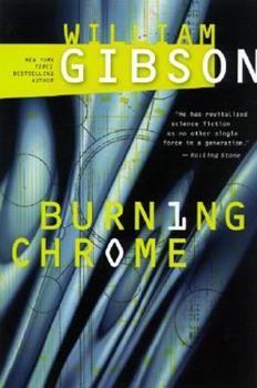 Burning Chrome - Book  of the Sprawl 0.5