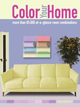 Color Your Home: More than 65,000 at-a-glance Room Combinations 0060797266 Book Cover
