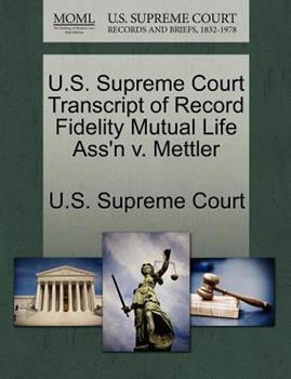 Paperback U. S. Supreme Court Transcript of Record Fidelity Mutual Life Ass'n V. Mettler Book
