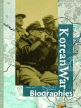 Korean War Reference Library - Biographies (Korean War Reference Library) 0787656925 Book Cover