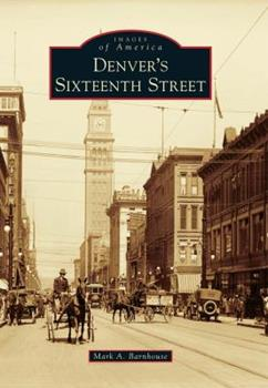Denver's Sixteenth Street - Book  of the Images of America: Colorado