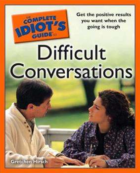 Paperback The Complete Idiot's Guide to Difficult Conversations Book