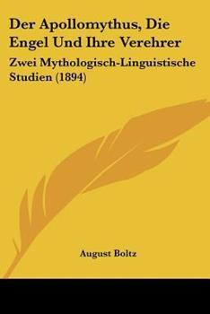 Paperback Der Apollomythus, Die Engel und Ihre Verehrer : Zwei Mythologisch-Linguistische Studien (1894) [German] Book