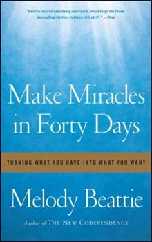 Paperback Make Miracles in Forty Days : Turning What You Have into What You Want Book