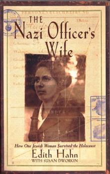 Paperback The Nazi Officer's Wife : How One Jewish Woman Survived the Holocaust Book