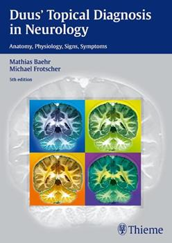 Paperback Duus' Topical Diagnosis in Neurology: Anatomy - Physiology - Signs - Symptoms Book