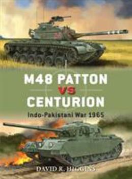 M48 Patton vs Centurion: Indo-Pakistani War 1965 - Book #71 of the Duel