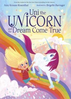 Hardcover Uni the Unicorn and the Dream Come True Book