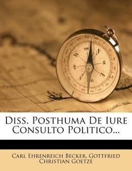 Paperback Diss. Posthuma de Iure Consulto Politico... Book