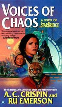 Voices of Chaos: A Novel of Starbridge (Starbridge, Book 7) - Book #7 of the StarBridge