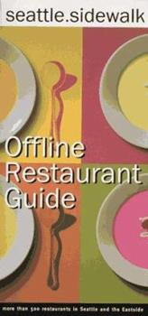 Seattle Sidewalk Offline Restaurant Guide: A Comprehensive Guide to Seattle Dining 1570610800 Book Cover